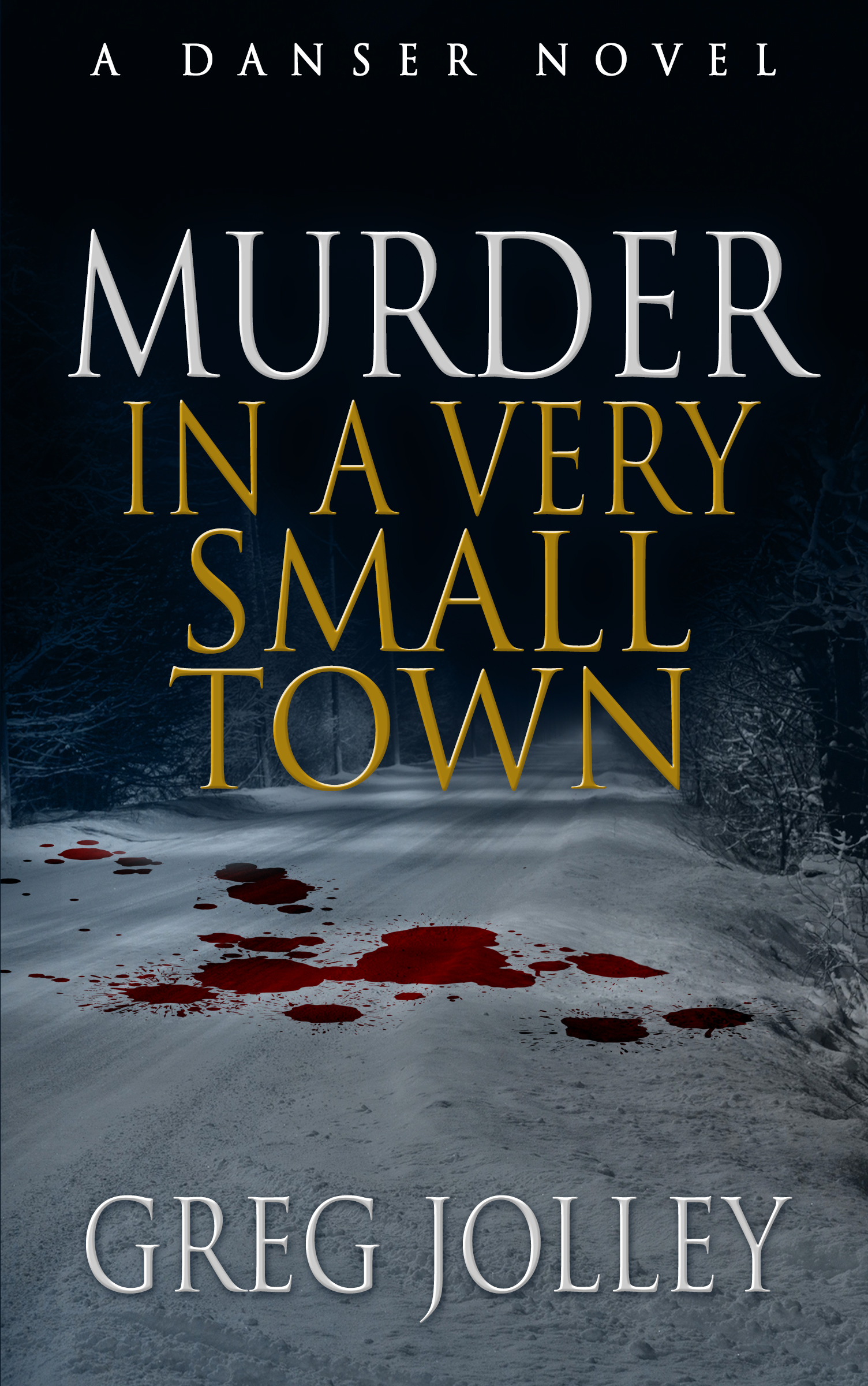 MURDER IN A VERY SMALL TOWN - GREG JOLLEY - BISON PUBLISHING
