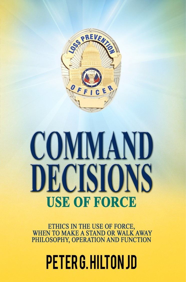 Command Decisions – Use of Force